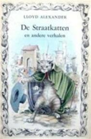 De straatkatten en andere verhalen - Lloyd Alexander, Marianne van Der Heyden, Laszlo Kubinyi (ISBN 9789020514964)