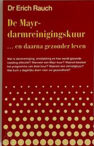 De Mayr-darmreinigingskuur ...en daarna gezonder leven - E. Rauch, D. Balde (ISBN 9789060305164)
