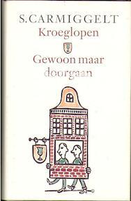Kroeglopen & Gewoon maar doorgaan - S. Carmiggelt (ISBN 9789029509428)