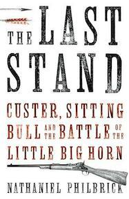 Last Stand, The - Nathaniel Philbrick, Nathaniel (ISBN 9781847920096)