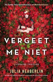 Vergeet me niet - Julia Heaberlin (ISBN 9789400509542)
