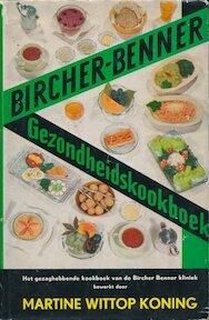 Bircher Benner kookboek - Ruth Kunz-Bircher, D. Liechti-Von Brasch, Martine Wittop Koning (ISBN 9789060300046)