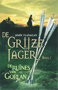 De grijze jager / 1 De ruines van Gorlan - John Flanagan (ISBN 9789025742843)