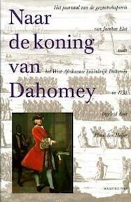 Naar de koning van Dahomey - (ISBN 9789057301360)