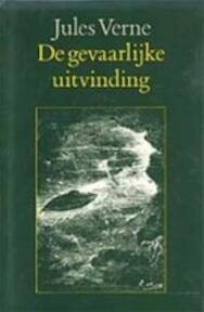 De gevaarlijke uitvinding - J. Verne (ISBN 9789062135448)