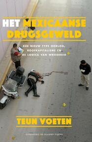 Het Mexicaanse drugsgeweld - Voeten Teun (ISBN 9789492161642)