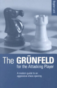 The Grünfeld for the Attacking Player - Bogdan Lalić (ISBN 9780713481662)