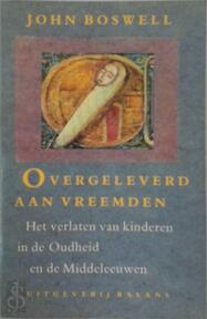 Overgeleverd aan vreemden - John. Boswell (ISBN 9789050181006)