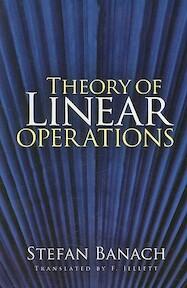 Theory of Linear Operations - Stefan Banach (ISBN 9780486469836)