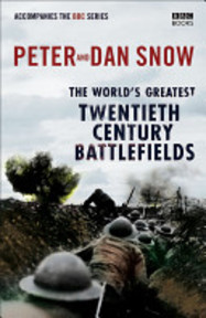 The World's Greatest Twentieth Century Battlefields - Peter Snow, Dan Snow (ISBN 9780563522959)