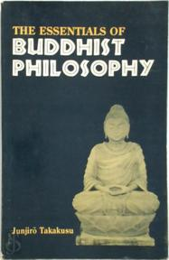 The essentials of Buddhist philosophy - Junjiro Takakusu