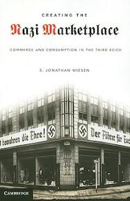 Creating the Nazi Marketplace - S. Jonathan Wiesen (ISBN 9780521746366)