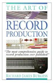 The Art of Record Production - Richard James Burgess (ISBN 9780711955523)