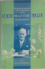 Retrospectief onderzoek naar de effectiviteit van de Moermantherapie bij kankerpatiënten - J.A. e.a. Wiese (ISBN 9789039901212)