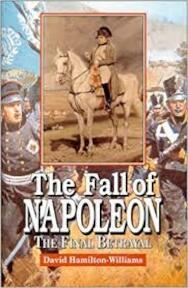 The Fall of Napoleon - David Hamilton-Williams (ISBN 9781860199851)