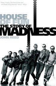 House Of Fun: The Story Of Madness - John Reed (ISBN 9781783055555)