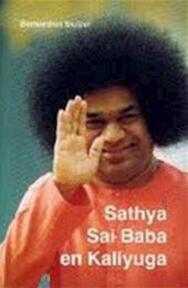 Sathya Sai Baba en Kaliyuga - Bernardien Sluizer (ISBN 9789020210378)
