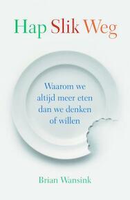 Hap slik weg - B. Wansink (ISBN 9789043014571)