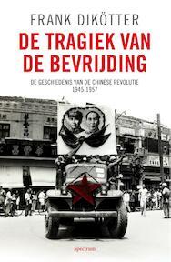 De tragiek van de bevrijding - Frank Diko¨tter (ISBN 9789049106515)