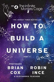 How to Build a Universe - Brian Cox, Robin Ince (ISBN 9780008276324)