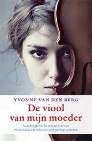 De viool van mijn moeder - Yvonne Van Den Berg (ISBN 9789021808758)