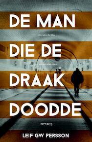 De Man die de draak doodde - Leif G.W. Persson (ISBN 9789044626988)