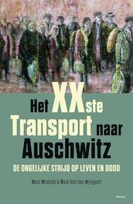 Het xxste transport naar Auschwitz - Marc Michiels, Mark Van Den Wijngaert (ISBN 9789022327173)