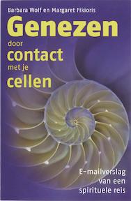 Genezen door contact met je cellen - B. Wolf, M. Fikioris (ISBN 9789077247761)