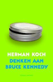 Denken aan Bruce Kennedy - Herman Koch (ISBN 9789041415493)