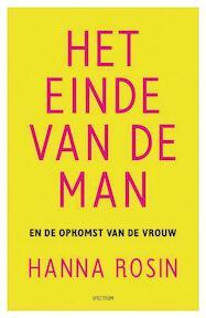 Het einde van de man en de opkomst van de vrouw - Hanna Rosin (ISBN 9789000317257)