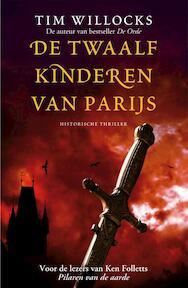 De twaalf kinderen van Parijs - Tim Willocks (ISBN 9789026133879)