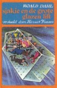 Sjakie en de grote glazen lift - Roald Dahl, Harriët Freezer, Faith Jaques (ISBN 9789026111549)