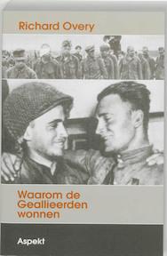 Waarom de geallieerden wonnen - Richard Overy (ISBN 9789059116979)