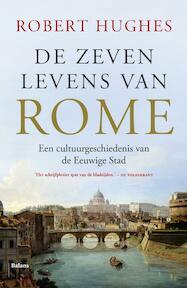 De zeven levens van Rome - Robert Hughes (ISBN 9789460031847)