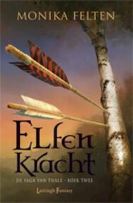 De Saga van Thale / 2 Elfenkracht - Monika Felten (ISBN 9789024530816)