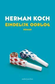 Eindelijk oorlog - Herman Koch (ISBN 9789041426413)