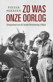 Zo was onze oorlog - Pieter Serrien (ISBN 9789022330937)
