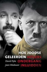 Hoe Joodse geleerden Hitlers ondergang inluidden - Jean Medawar, David Pyke (ISBN 9789059778528)