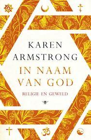 In naam van God - Karen Armstrong (ISBN 9789023488774)