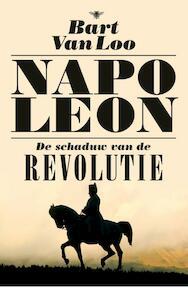 Napoleon - Bart Van Loo (ISBN 9789085425960)