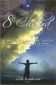 Het 8e chakra - J. Currivan (ISBN 9789020200782)
