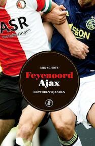 Feyenoord-Ajax / Gezworen vijanden - Mik Schots (ISBN 9789029587983)