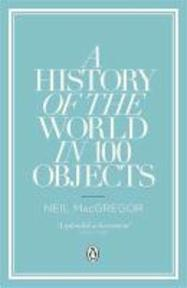 History of the World in 100 Objects - Neil MacGregor (ISBN 9780241951774)