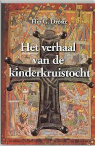 Het verhaal van de kinderkruistocht - Flip G. Droste (ISBN 9789059114081)