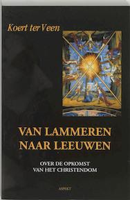Van lammeren naar leeuwen - K. ter Veen (ISBN 9789059111783)