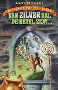 De bende van Tereisias - het geheim van de dwergen - Mark Tijsmans (ISBN 9789022329207)