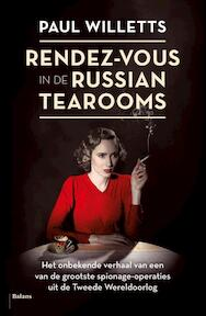 Rendez-vous in the Russian tearooms - Paul Willets (ISBN 9789460037474)