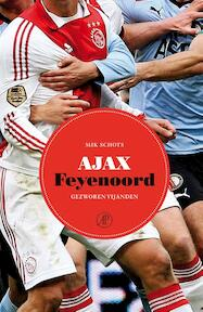 Ajax-Feyenoord - Mik Schots (ISBN 9789029588249)