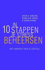 In 10 stappen je stress beheersen - David Barlow, Ronald Rapee, Sarah Perini (ISBN 9789057124235)