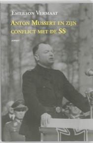 Anton Mussert en zijn conflict met de SS - Emerson Vermaat (ISBN 9789461530219)